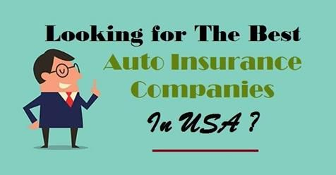 Looking For The Best Autoinsurance Companies In Usa Auto