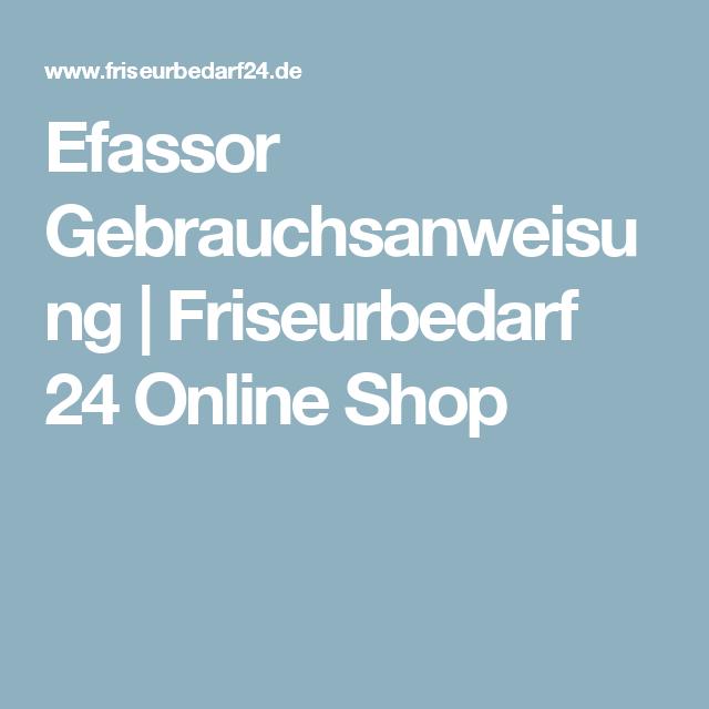 Efassor Gebrauchsanweisung | Friseurbedarf 24 Online Shop | Beauty ...