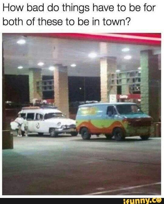 How bad do things have to be for both of these to be in town? - )