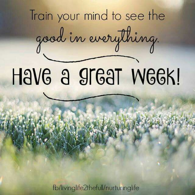 Have a great week | New week quotes, Great week, Good work quotes