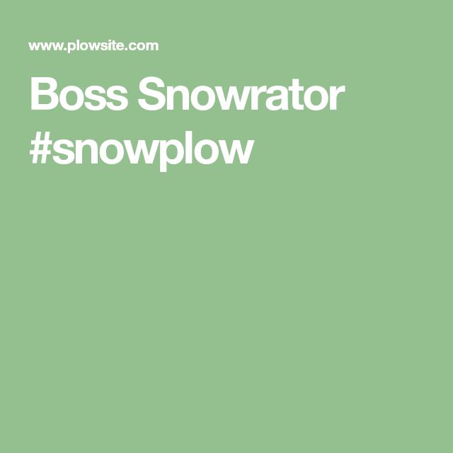 Boss Snowrator Snowplow Boss Snow Plow Messages