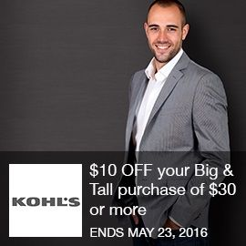 Kohl's Coupon- $10 Off your Big $ Tall purchase of $30 or more $10 OFF YOUR BIG & TALL PURCHASE OF $30 OR MORE with code. Select Styles. 5/13-5/23. Brought to you by http://www.imin.com and http://www.imin.com/store-coupons/kohls/