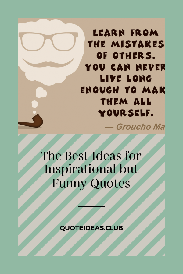 The Best Ideas For Inspirational But Funny Quotes Funny Inspirational Quotes Work Quotes Funny Friday Quotes Funny