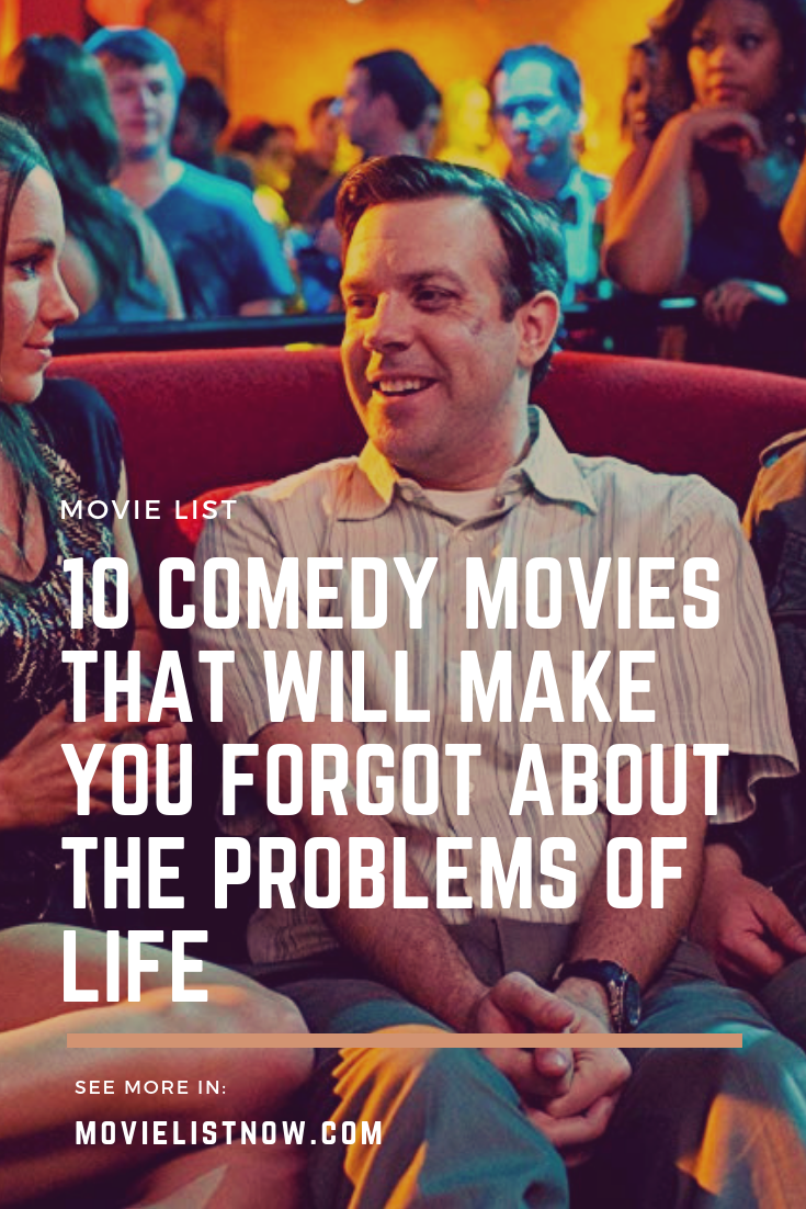 10 Comedy Movies That Will Make You Forgot About The Problems Of Life Movie List Now Comedy Movie Quotes Comedy Movies Comedy Movies List