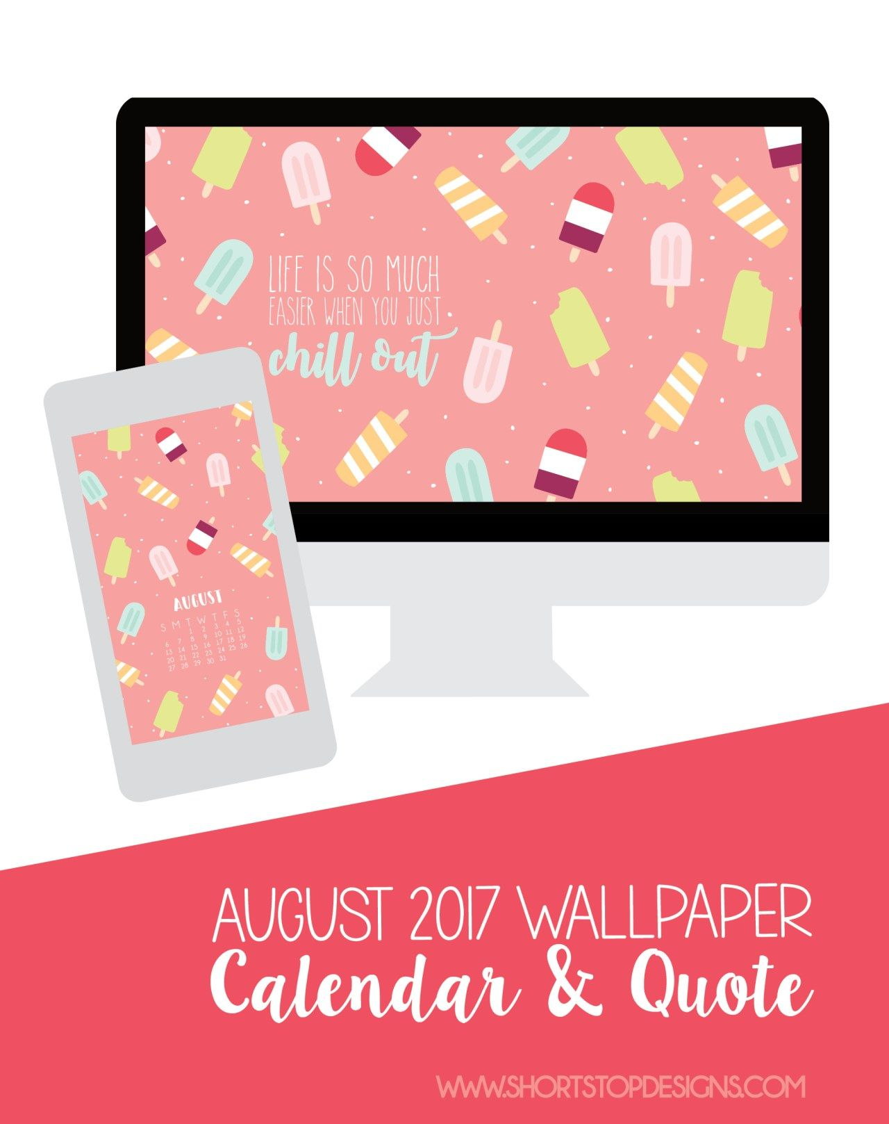 August 2017 Monthly Calendar U0026 Quote | Popsicle Desktop Wallpaper |  Popsicle Smartphone Wallpaper | Popsicle