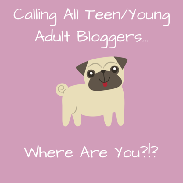 Teen/Young Adult Bloggers, Where Are You?!?!