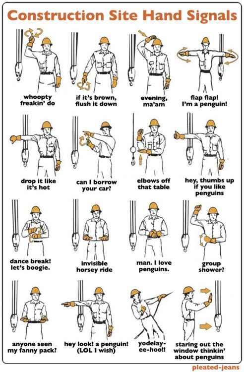 I Can T Get Enough Of These Construction Site Hand Signals Via Pleatedjeans Construction Humor Engineering Humor Construction Site