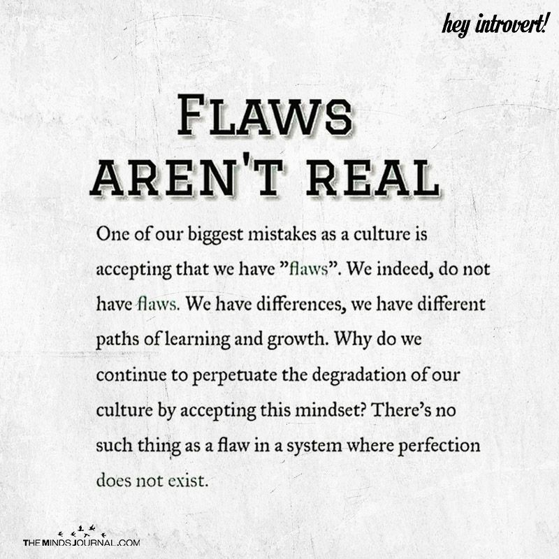 Flaws Aren T Real Flaws Quotes Psychology Quotes Psychology Facts
