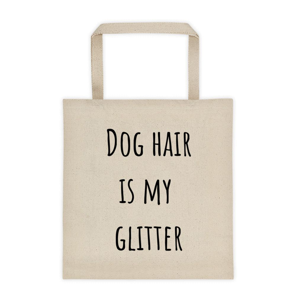 DOG HAIR IS MY GLITTER Tote bag  c81954fb334eb