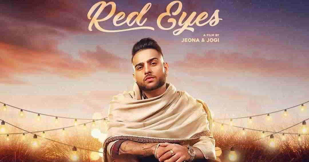 Presenting Here Red Eyes Song Lyrics Is Latest Punjabi Song 2020 By Geeta Di Machine Karan Aujla Enjoy The Ly In 2020 Songs Bollywood Movie Trailer Hollywood Trailer