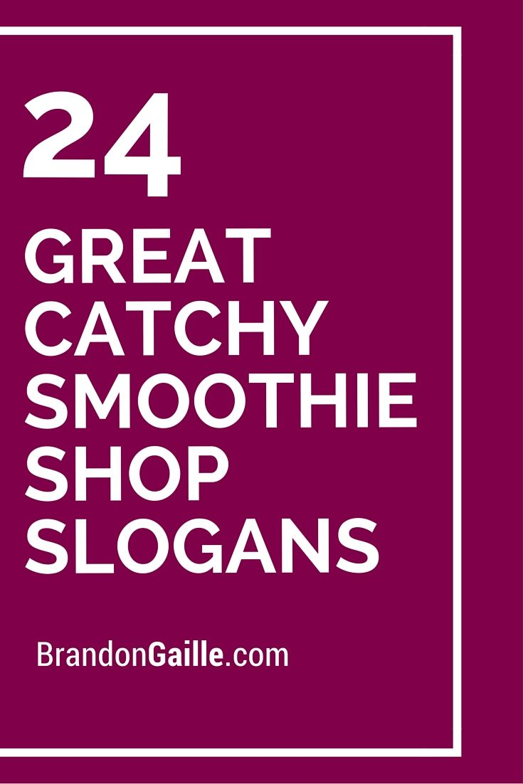 25 Great Catchy Smoothie Shop Slogans | Smoothie shop and Catchy slogans
