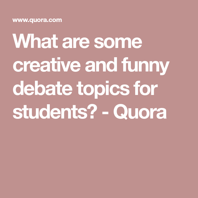 creative debate topics