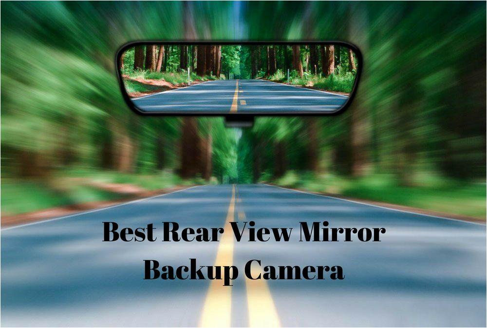 Best rear view mirror backup camera reviews 2019 backup