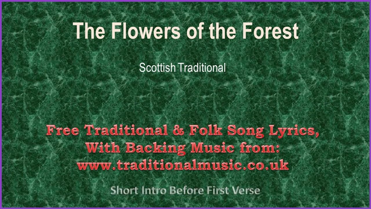 The Flowers Of The Forest(Scottish Traditional) Song