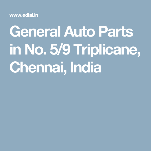 General Auto Parts >> General Auto Parts In No 5 9 Triplicane Chennai India