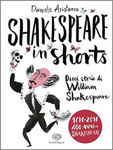 Amazon.it: Shakespeare in shorts - Dieci storie di William Shakespeare - Daniele Aristarco, S. Not - Libri