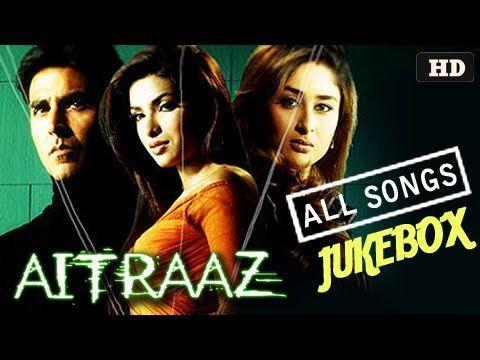 Aitraaz All Songs Jukebox Bollywood Hit Songs Akshay Kumar Kareena Kapoor Priyanka Chopra All Songs Songs Hit Songs