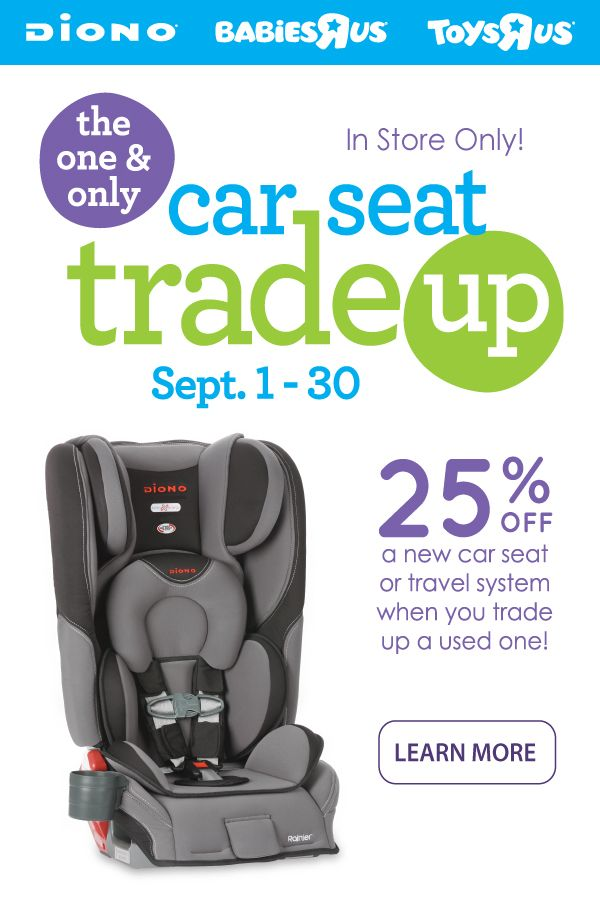 The One Only Car Seat Trade Up Event From BabiesRUs Is