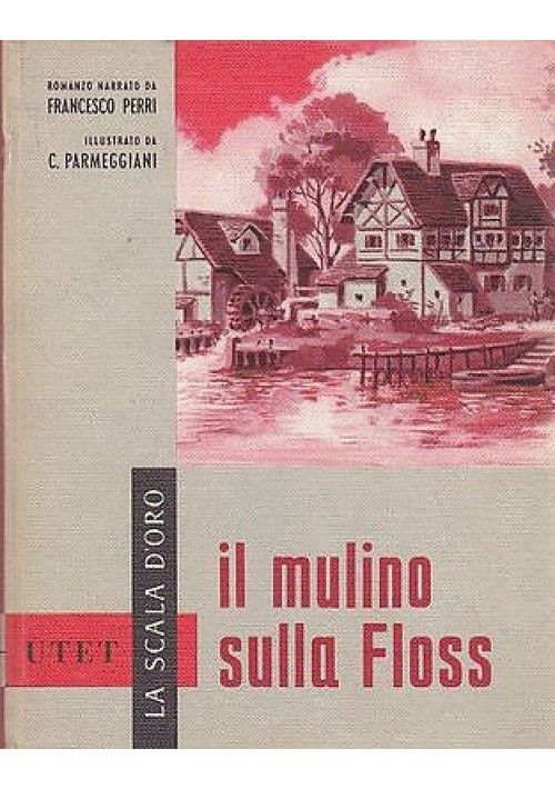 IL MULINO SULLA FLOSS George Elliot - SCALA D'ORO UTET illustrato Parmeggiani
