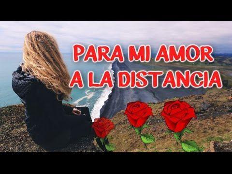 Video Mensaje Para Mi Amor A La Distancia Frases Para