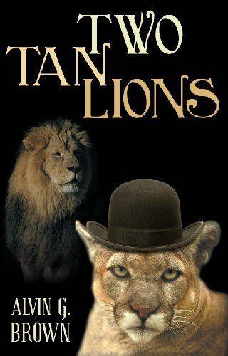 Two Tan Lions by Alvin Brown, http://www.amazon.com/dp/B00CZF1340/ref=cm_sw_r_pi_dp_K-z0rb0XGAJX4