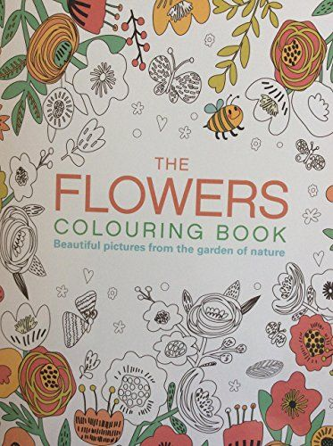Adult Relaxation Colouring Book Of Flowers The Amazon