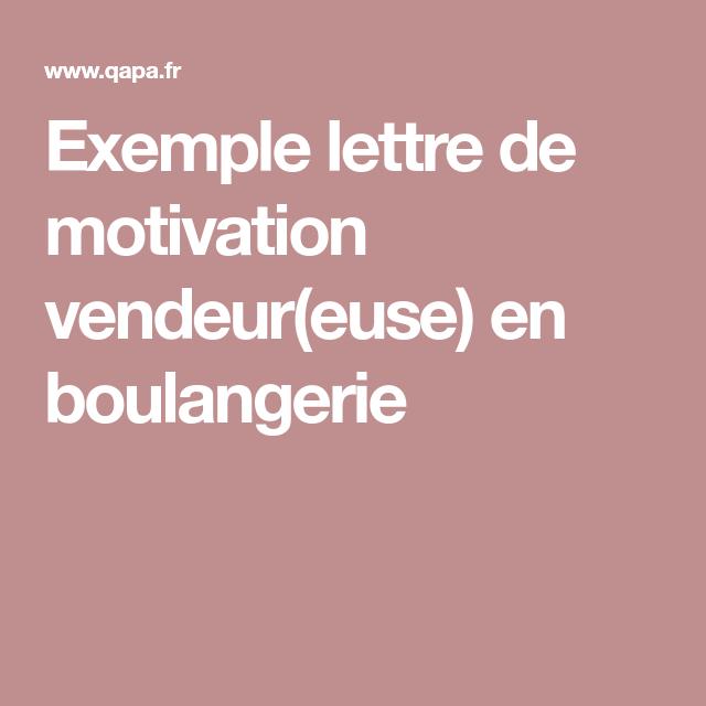 Exemple Lettre De Motivation Vendeur Euse En Boulangerie