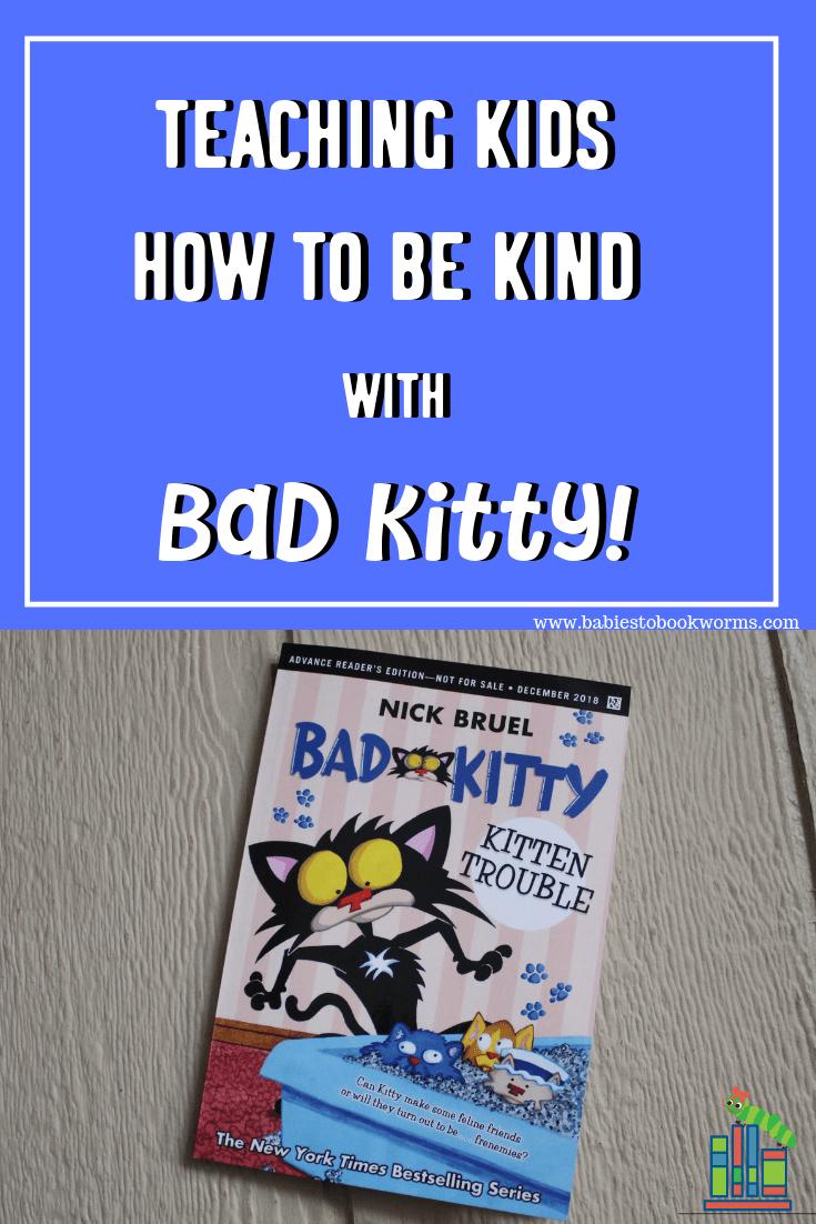 Teaching Kids How To Be Kind With Bad Kitty Teaching Kids Kids Behavior Bad Cats