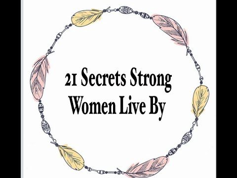 21 Secrets Strong Women Live By.