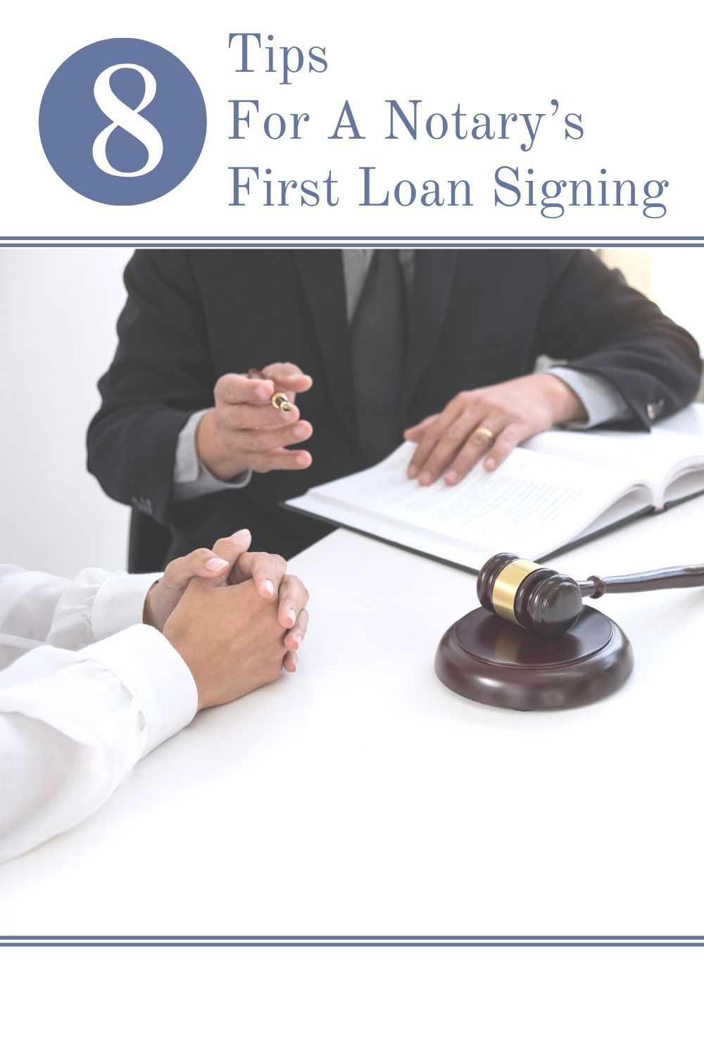8 Tips For A Notary's First Loan Signing in 2020 (With
