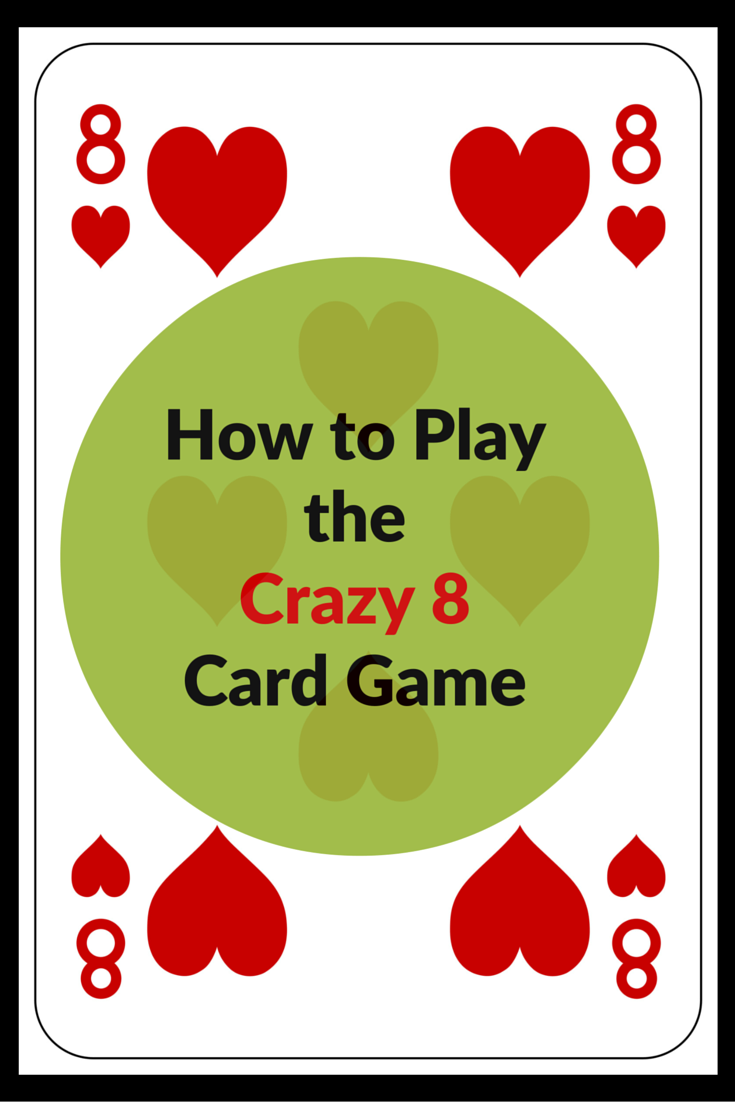 How to Play Crazy 8s Card Game Hearts card game, Card