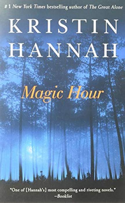 Novel Magic Hour : novel, magic, Magic, Hour:, Novel, Kristin, Hannah, Ballantine, Books, Novels, Worth, Reading,, Bestselling, Author,