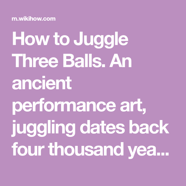 How To Juggle Three Balls How To Juggle Juggling Ball
