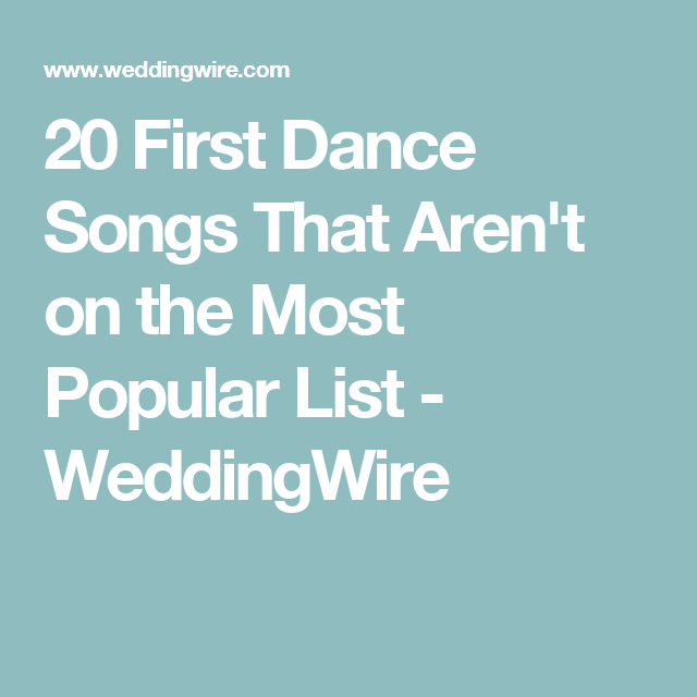 20 First Dance Songs That Arent On The Most Popular List