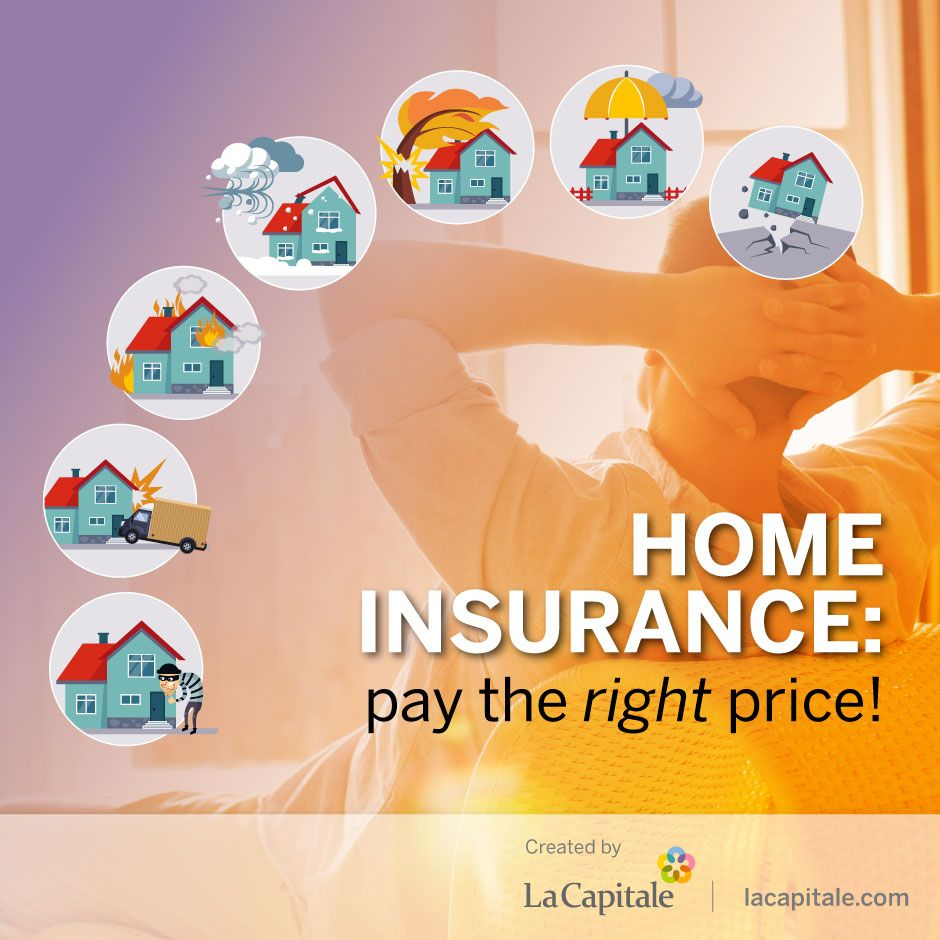 Home insurance pay the right price! Blog La Capitale