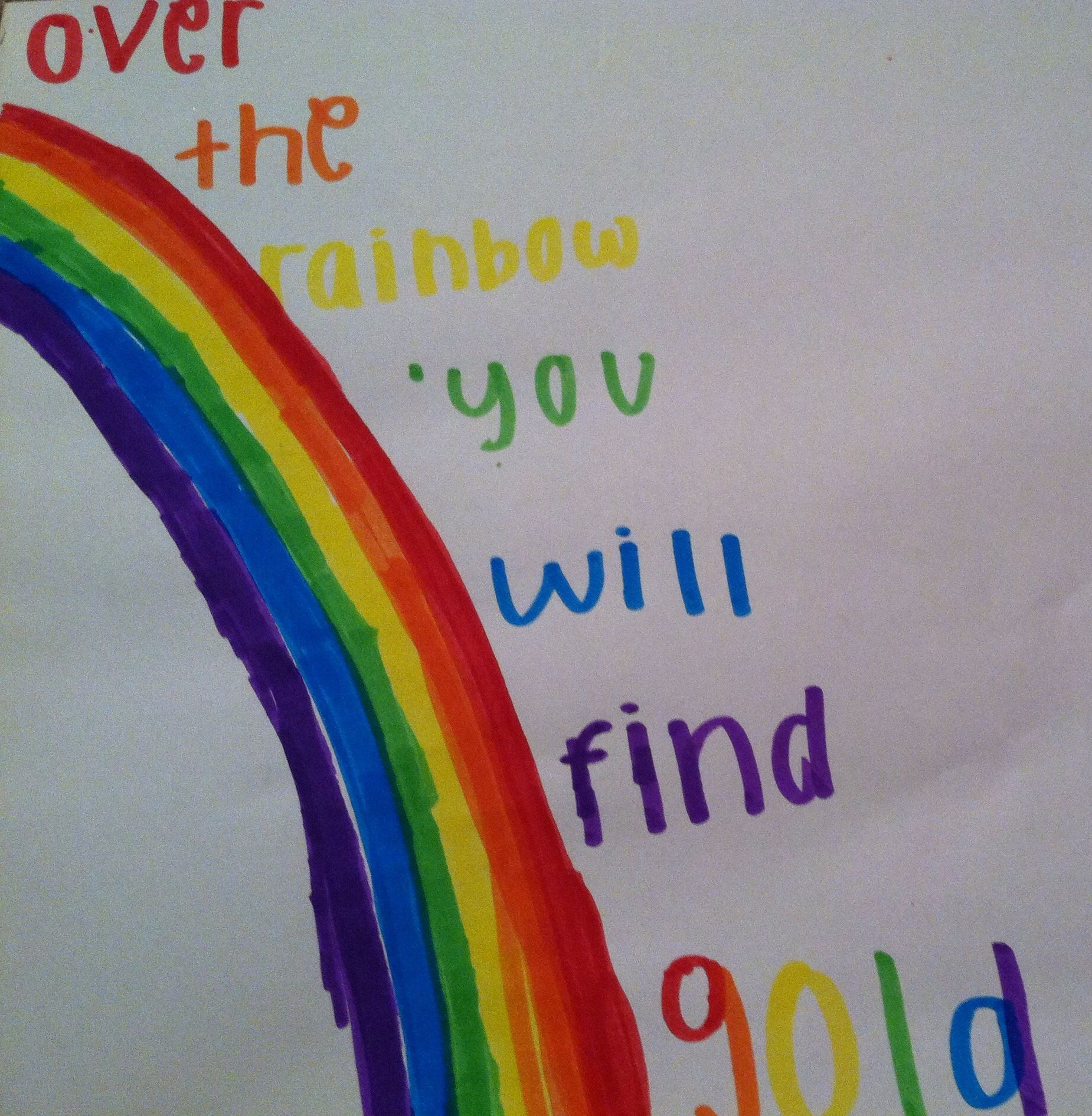 Over The Rainbow You Will Find Gold Sometimes The Leprechaun Takes It But You Will Get It Back You Just Have To Find A Rainbow Quote Rainbow Over The Rainbow
