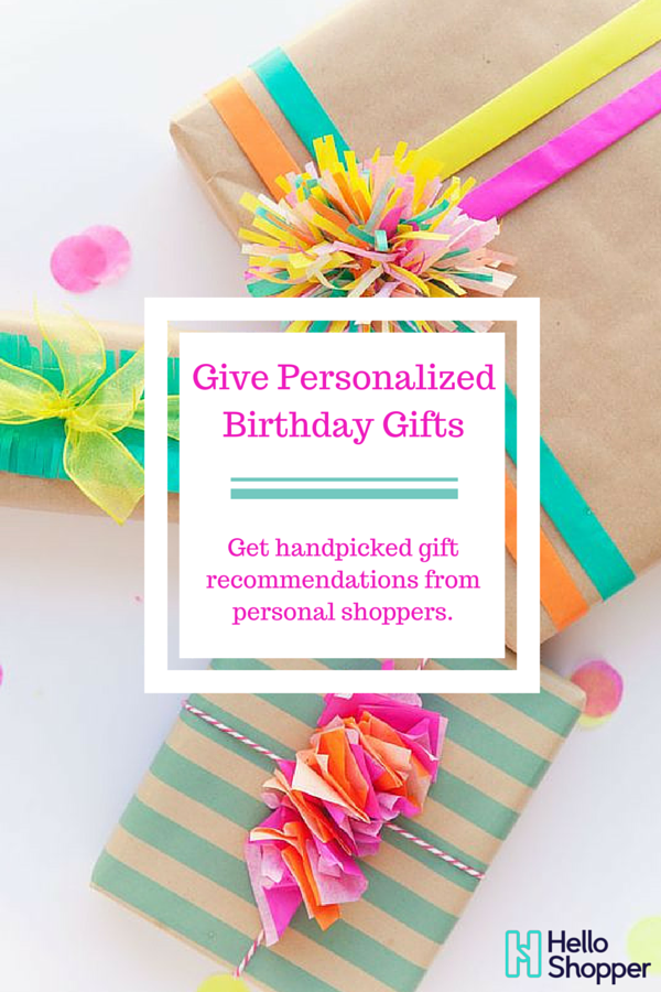 Have Our Free Personal Shoppers Help You Find The Perfect Birthday Gift Just Tell Them Who Youre Shopping For And A Little About