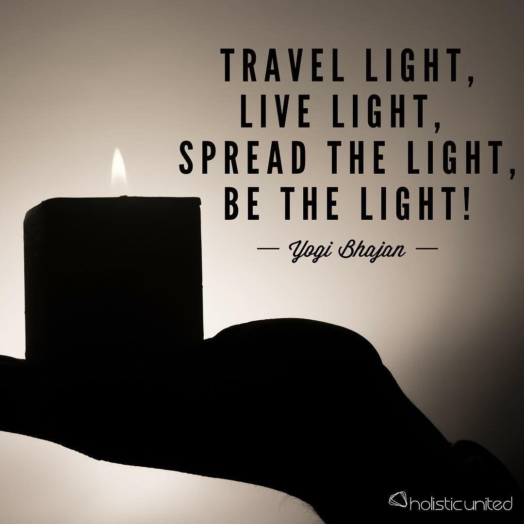 Be the light! -yogi bajhan