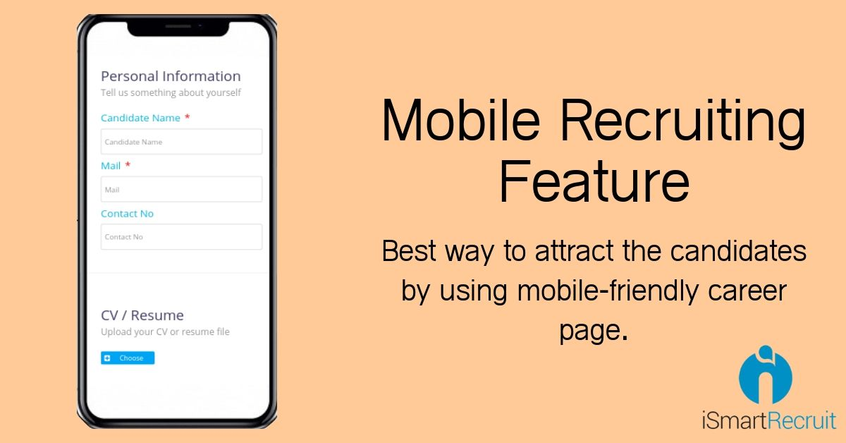 The Best Way To Attract The Candidates By Using Mobile Friendly Career Page Ismartrecruit Mobilerecruiting Mob Recruitment Tracking System Job Information