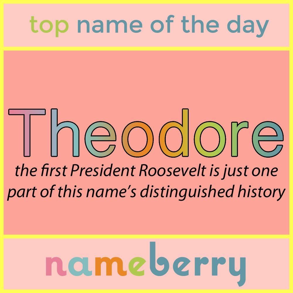 The popular and likable nickname Theo has saved this ...