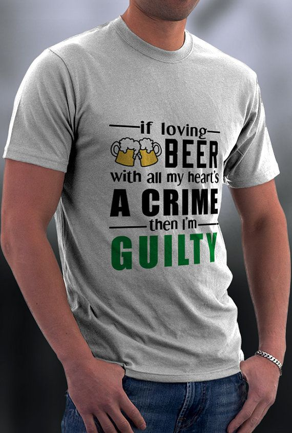 If Loving Beer  Is A Crime Shirt I'm Guilty by ZeeTeesApparel