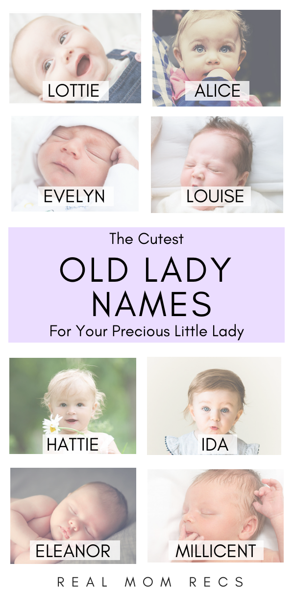 Old Lady Names The Cutest Baby Names For Your Precious Little Lady Cute Baby Names Old Fashion Girl Names Old Fashioned Baby Names