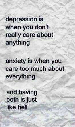 Captivating Anxiety And Depression  The Depression Seems To Cause Me Not To Care  Sometimes, But That Is Not A Definition Of Depression.: