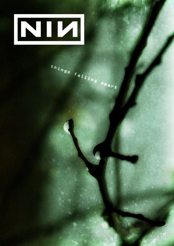 Nine Inch Nails ~ Things Falling Apart | nin design | Pinterest ...