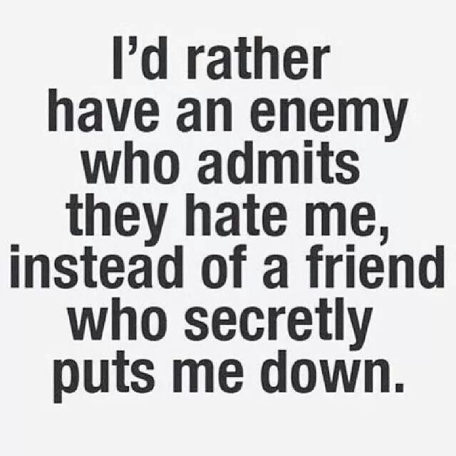 Rather have a honest enemy than fake friends | Quotes | Quotes