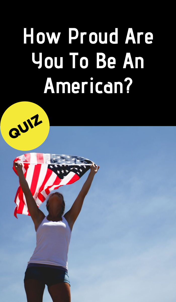 Your answers will reveal just how much of a patriot you
