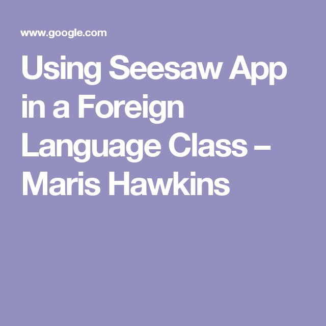 Using Seesaw App in a Foreign Language Class Language