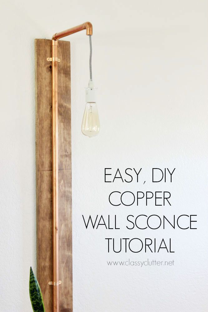 Copper Wall Sconce | Classy Clutter Projects | Pinterest ...