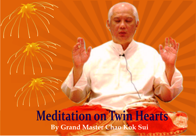 Meditation on twin hearts is discovered by the grand master Chao Kok Sui, Meditation can only be done when heart chakra is fully activated
