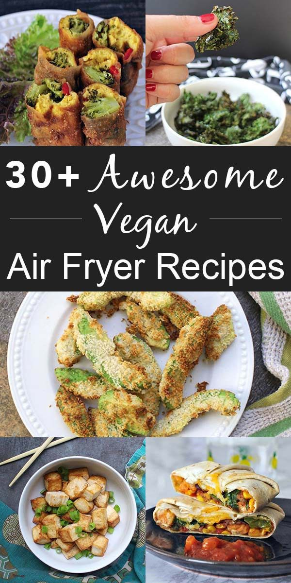50 Amazing Vegan Air Fryer Recipes Because I M Obsessed Air Fryer Recipes Healthy Air Fried Food Air Fryer Recipes